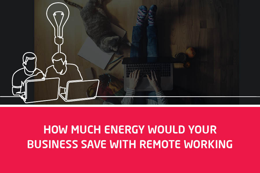 Blog-Infographic - How Much Energy Would Your Business Save With Remote Working-v2