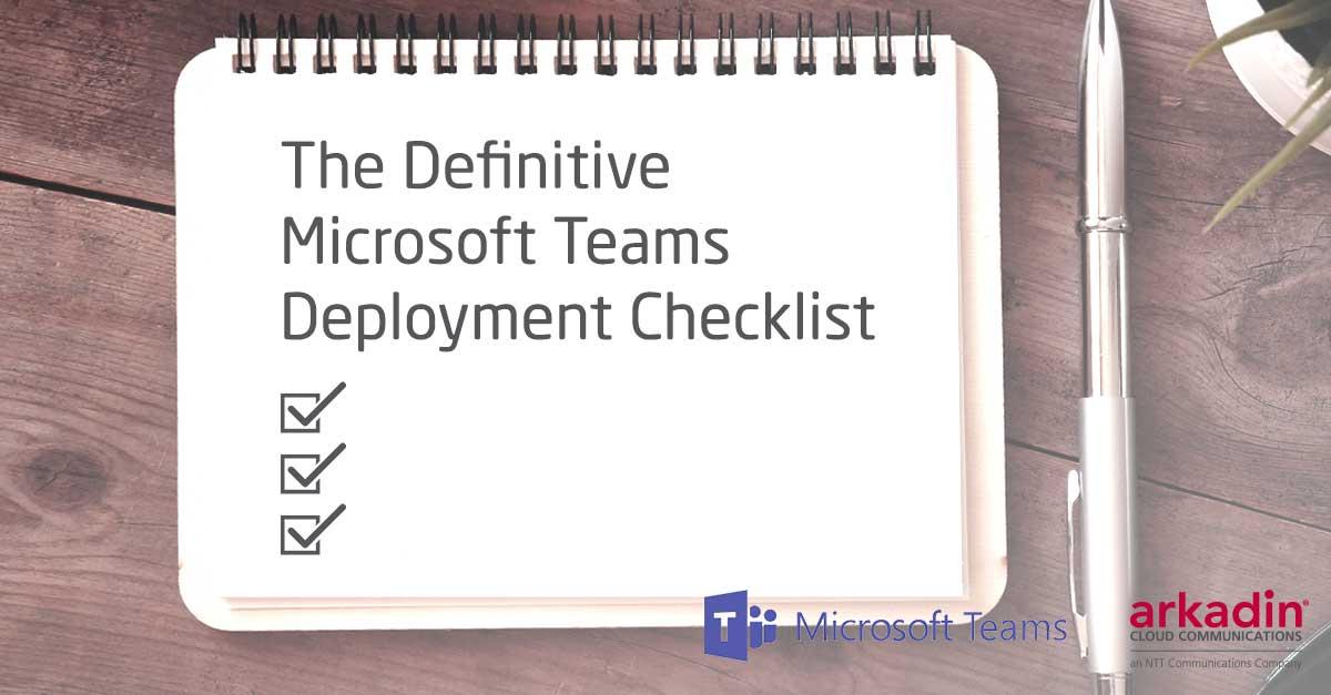 The Definitive Microsoft Teams Deployment Checklist