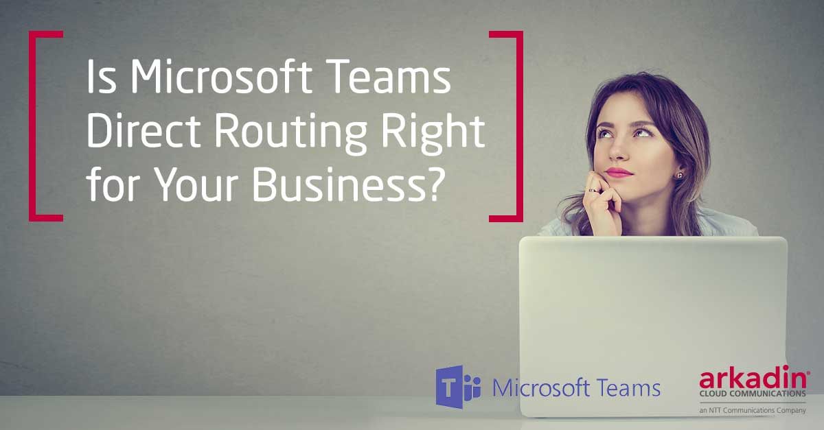Is Microsoft Teams Direct Routing Right for Your Business? [Quiz]