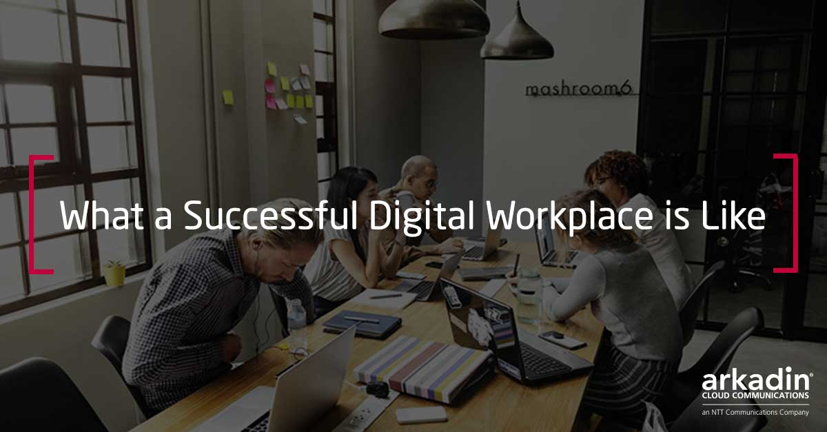 What a successful digital workplace is like