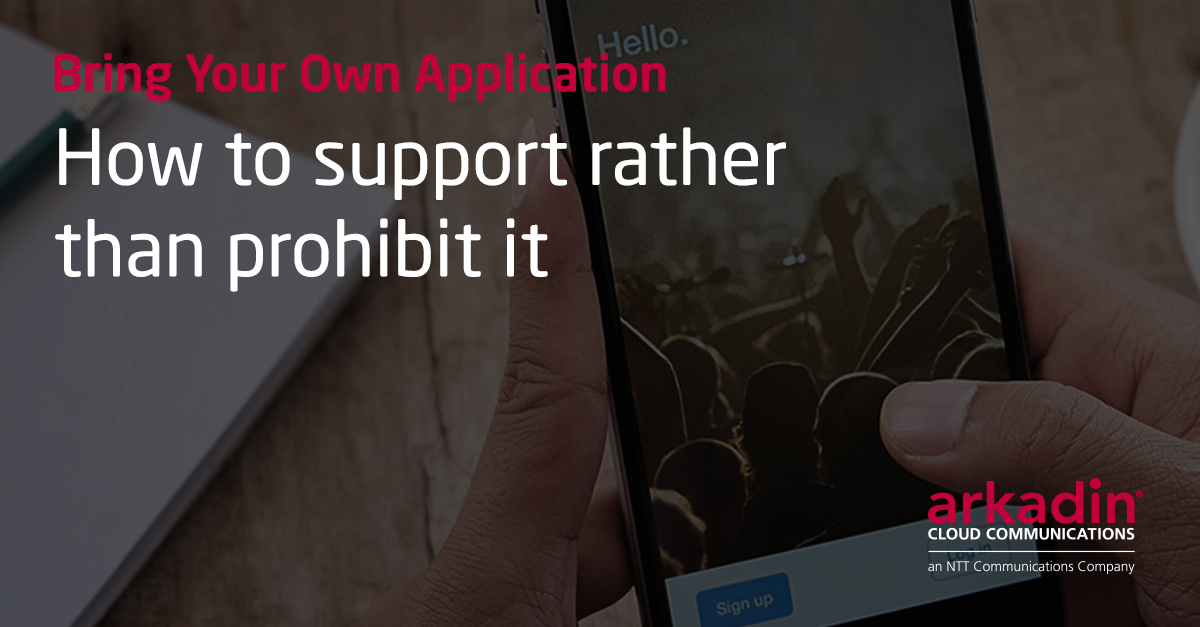 Bring Your Own Application - How to support rather than prohibit it