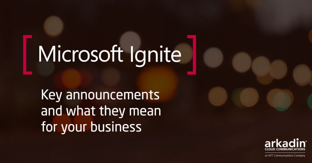 Microsoft Ignite - Key announcements and what they mean for your business