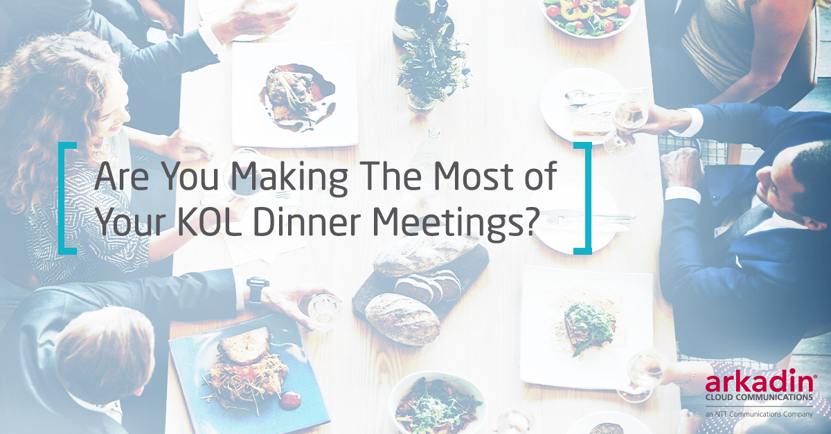 Are You Making The Most of Your KOL Dinner Meetings?