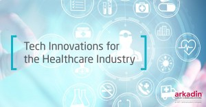 Tech Innovations for the Healthcare Industry