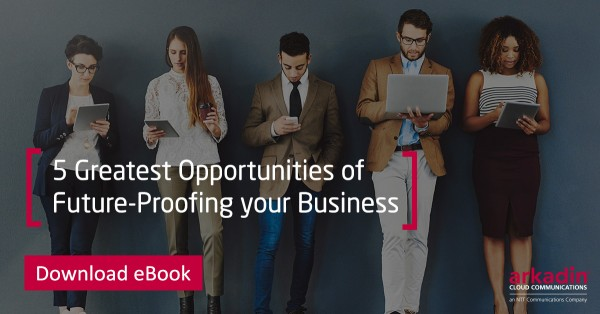 5 Greatest Opportunities of Future-Proofing your Business with Unified Communication