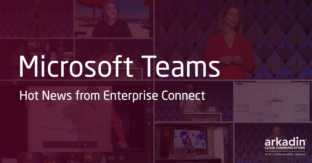 Microsoft Teams - Hot News from Enterprise Connect