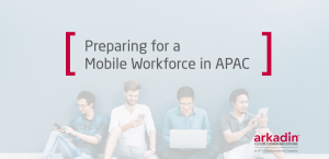 Preparing for a Mobile Workforce in APAC